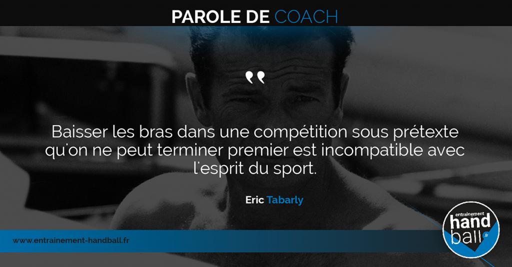 Baisser les bras dans une compétition sous prétexte qu'on ne peut terminer premier est incompatible avec l'esprit du sport.