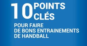 Les 10 points clés pour réussir un bon entrainement de handball